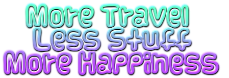 More Travel Less Stuff More Happiness