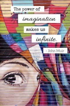Colorful graffiti image with a person's face and inspirational quote by John Muir: The power of imagination makes us infinite