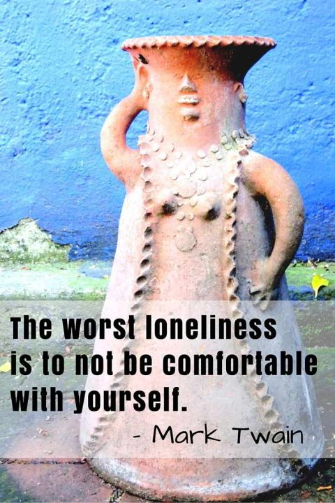 Inspirational travel quotes for everyday life: The worst loneliness is to not be comfortable with yourself - Mark Twain