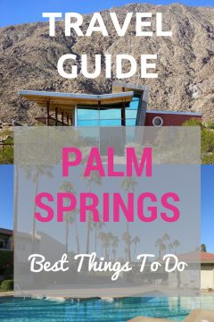 Palm Springs California Travel Guide - Best Things to Do in Palm Springs