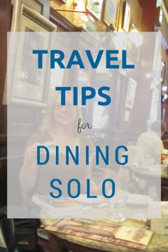 Travel tips for dining solo. You don't need to be anxious about eating alone when traveling