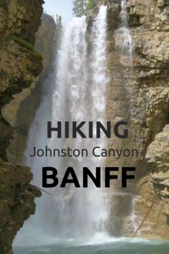 Hiking Johnston Canyon Banff waterfalls and ink pots trail