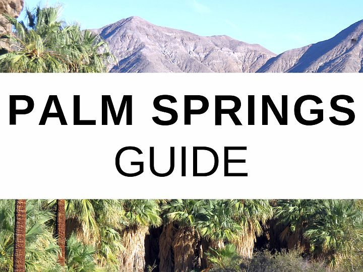 Guide to visiting Palm Springs USA