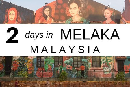 How to Spend 48 Hours in Melaka (Malacca) Malaysia