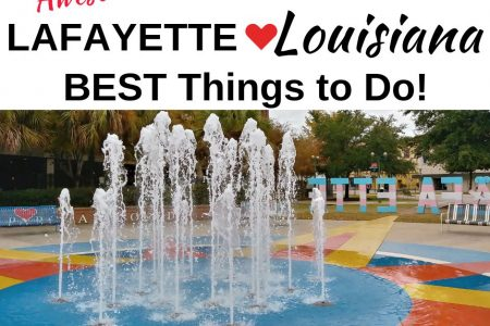Awesome Things to Do in Lafayette Louisiana