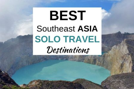 13 BEST Places to Travel Alone in Southeast Asia (2020)
