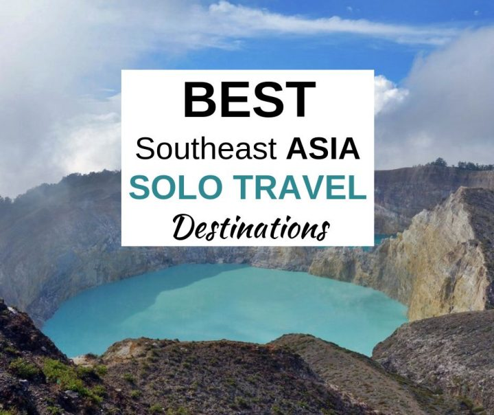 13 BEST Places To Travel Alone In Southeast Asia (2019