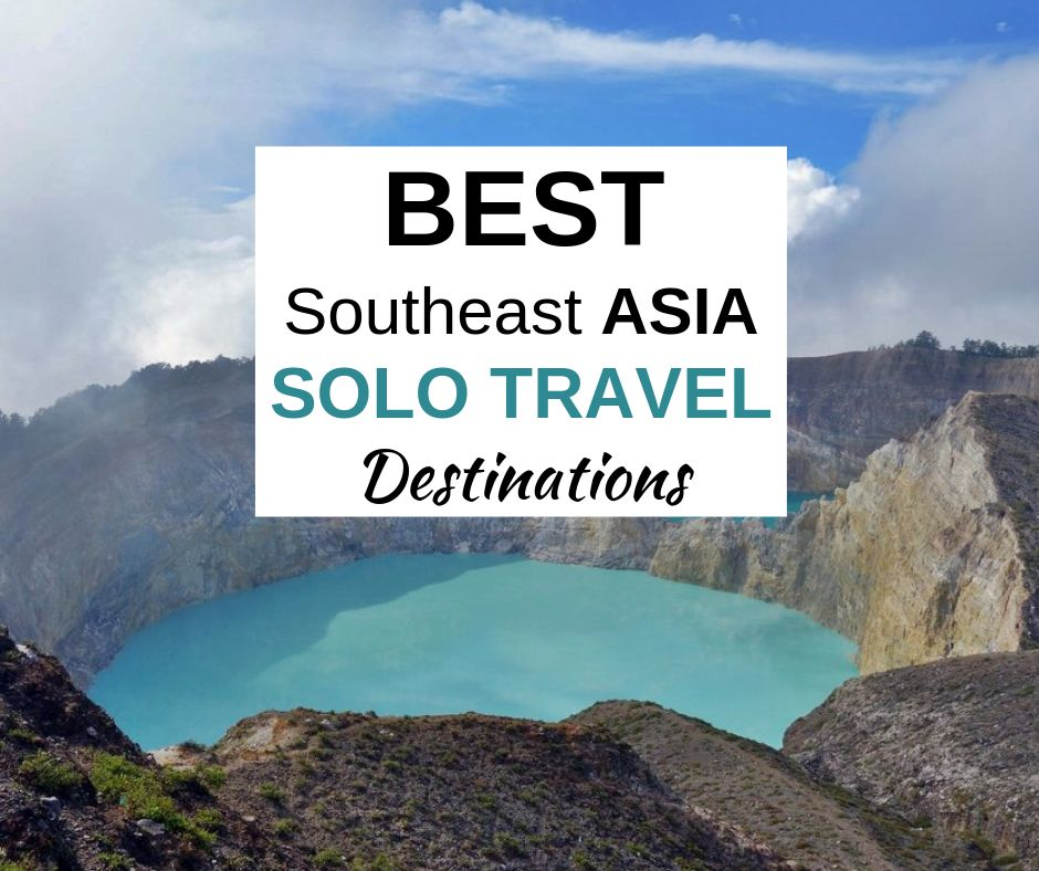 13 BEST Places to Travel Alone in Southeast Asia (2019)