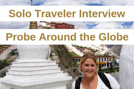 Solo Traveler Interview: Probe Around the Globe (Naomi)