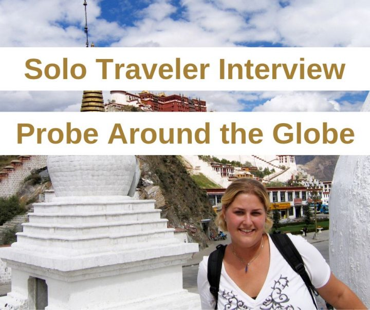 Solo traveler interview series - Probe Around the Globe travel blog by Naomi