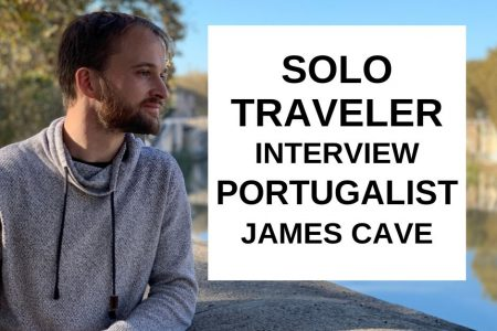 Solo Traveler Interview with Portugalist (James Cave)