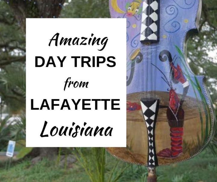 Amazing day trips from Lafayette Louisiana