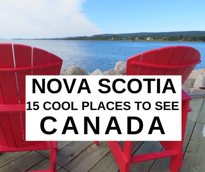 Nova Scotia Canada 15 Cool Places to See