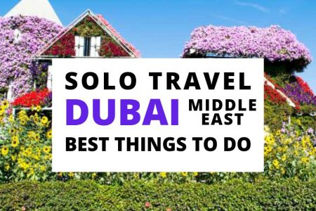 Dubai Solo Female Travel – What to Wear – Best Things To Do