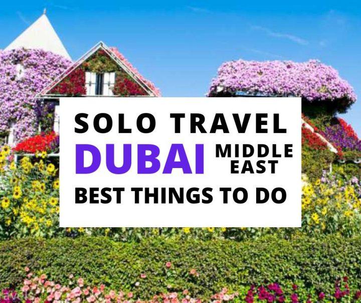 Solo Travel Dubai UAE Best Things to Do
