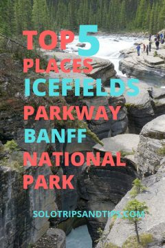 Tops 5 Places Icefields Parkway Banff National Park