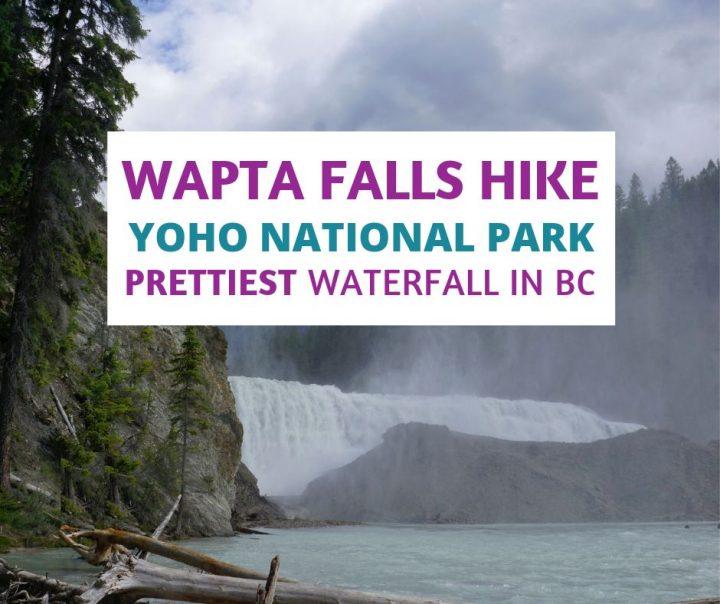 Wapta Falls Hike Yoho National Park Prettiest Waterfall in BC