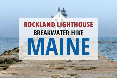 Rockland Breakwater Lighthouse Hike for a FUN Day Outdoors in Maine