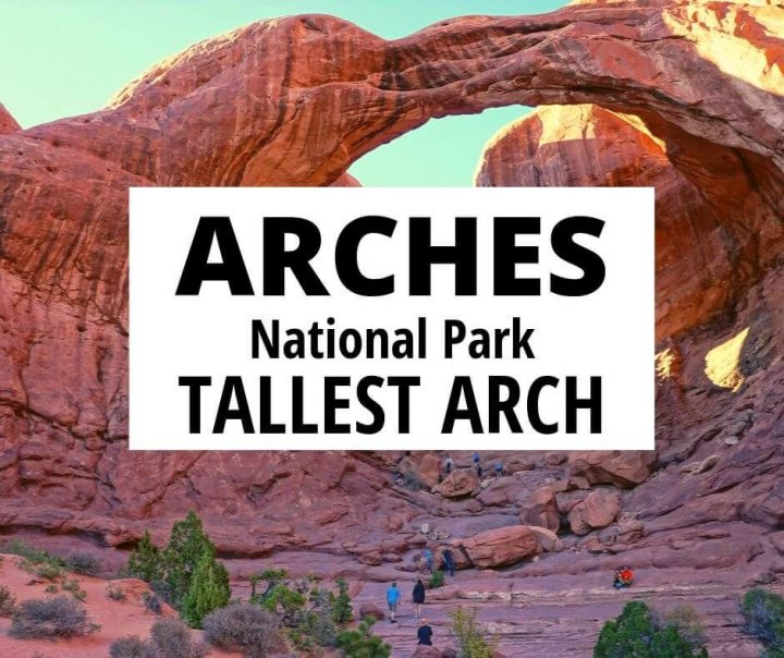 Arches National Park Tallest Arch