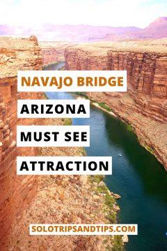 Navajo Bridge Arizona Must See Attraction SoloTripsAndTips.com