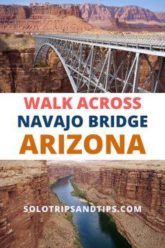 Walk Across Navajo Bridge Arizona SoloTripsAndTips.com