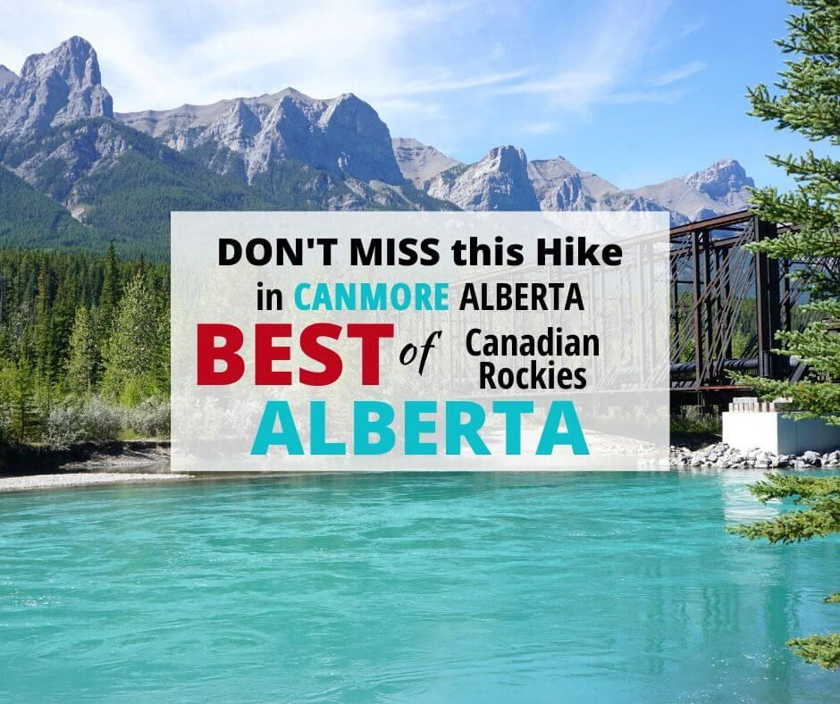 Don't MISS This Hike in Canmore Alberta Best of Canadian Rockies Alberta