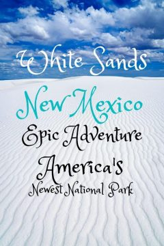 White Sands New Mexico America's Newest National Park