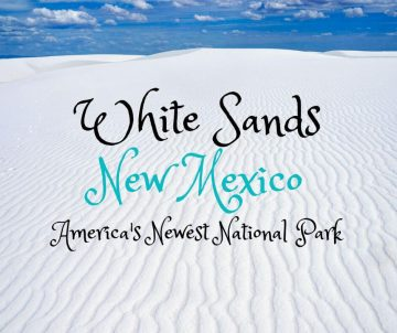 White Sands New Mexico is America's Newest National Park