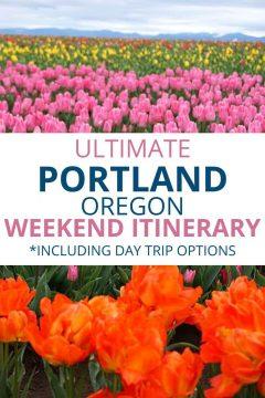 Ultimate Portland Oregon Weekend Itinerary