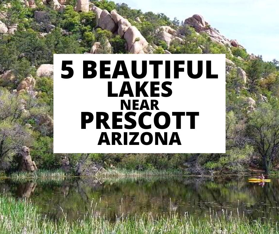 5 Beautiful Lakes Near Prescott Arizona